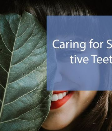A Simple Guide to Caring for Sensitive Teeth