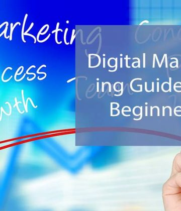 The Ultimate Guide of Digital Marketing for Beginners