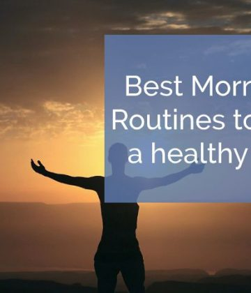 Best Morning routine to live a healthy life