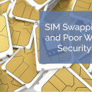 SIM swapping and poor web security